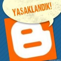 Blogspot Yasaklandı