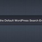 Wordpress Arama Sonuçlarını İyileştirme