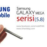 Samsung Mega Serisi