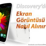 General Mobile Discovery'de Ekran Görüntüsü Nasıl Alınır ? | Ekran Görüntüsü Alma !