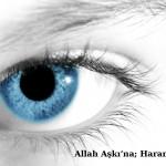 Allah Aşkı'na; Harama Bakma