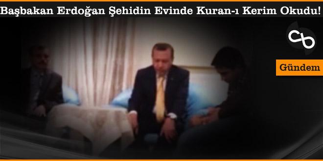 Başbakan-Erdoğan-Şehidin-Evinde-Kuran-ı-Kerim-Okudu!_cihanblog