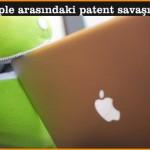 Google ile Apple arasındaki patent savaşı son buldu!
