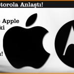Apple ile Motorola Anlaştı!