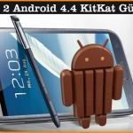 Galaxy Note 2 Android 4.4 KitKat Güncellemesi