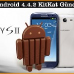 Galaxy S3 Android 4.4.2 KitKat Güncellemesi