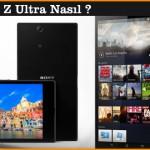 Sony Xperia Z Ultra Nasıl ?