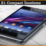 Xperia Z1 Compact İnceleme