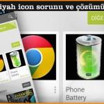 Google Play siyah icon sorunu ve çözümü!